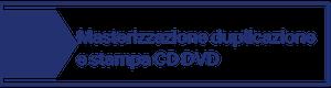 masterizzazione , duplicazione stampa CD e DVD